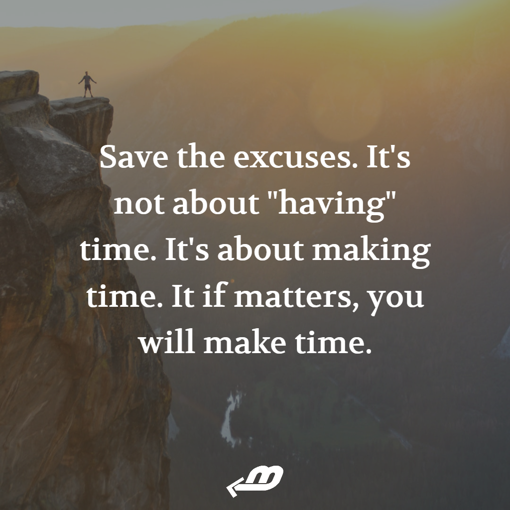 We spend time on what matters and make time for it.
