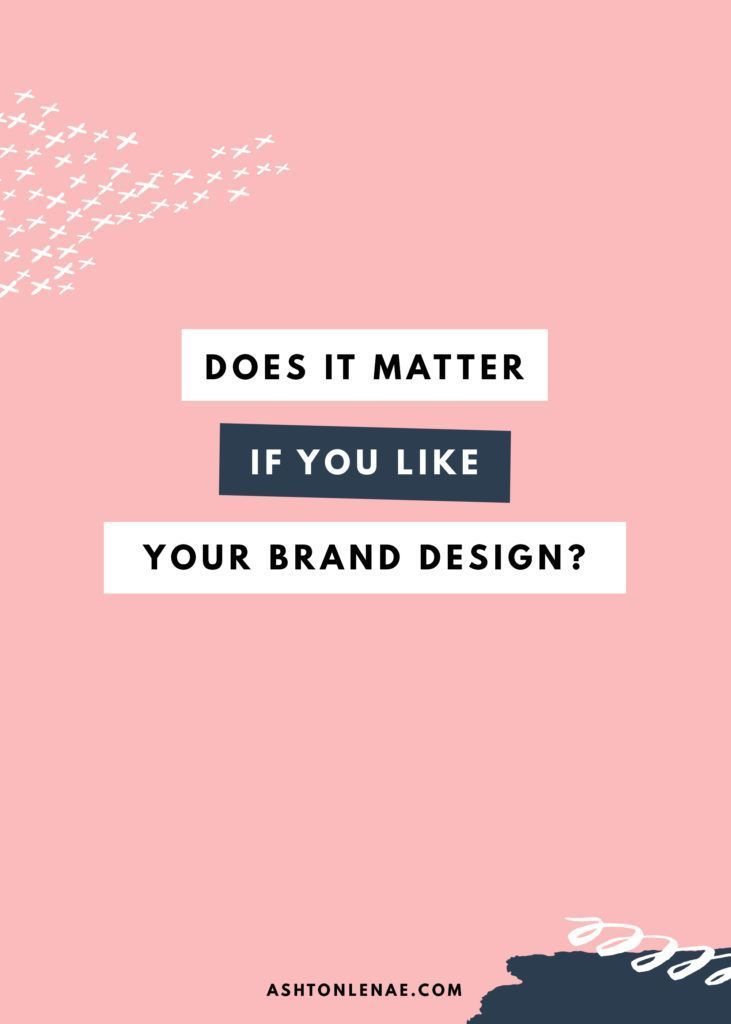 Does It Matter If You Like Your Brand Design  is part of Branding design, Entrepreneur branding, Branding your business, Personal branding identity, Blog branding, Personal branding - A lot of people say that only your audience needs to like your visual branding  But I think it's important that you like your brand design, too  Here's why