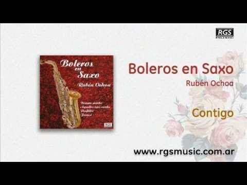 Boleros en Saxo - Rubén Ochoa - Contigo
