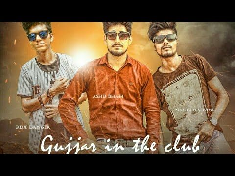 Gujjar In The Club - Rdx Danger | Naughty King | Ashu Bhati