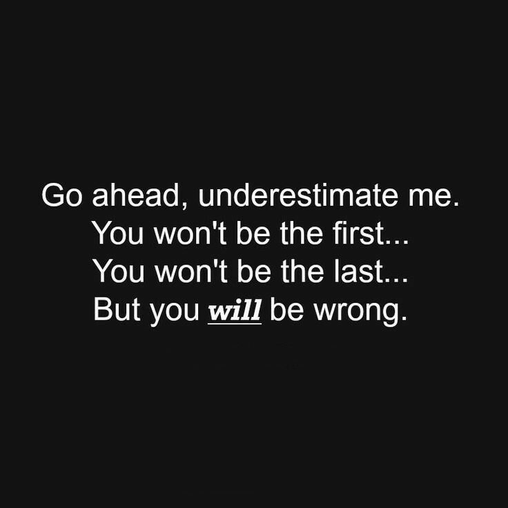 Quotes Dont Underestimate Me. QuotesGram by @quotesgram ...