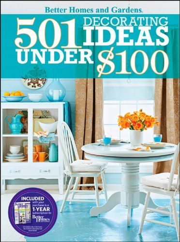 Beau 501 Decorating Ideas Under $100 (Better Homes Gardens Decorating)
