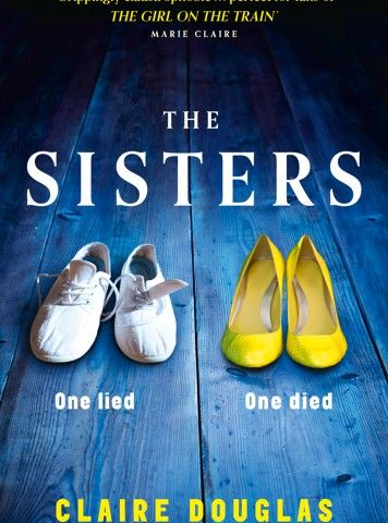 The Sisters by Claire Douglas - Book recommendations - Woman And Home