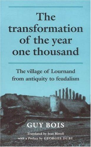 The Transformation Of The Year One Thousand The Village Of Lournard From Antiquity To Feudalism By Guy Bois One Thousand Book Worth Reading Used Books