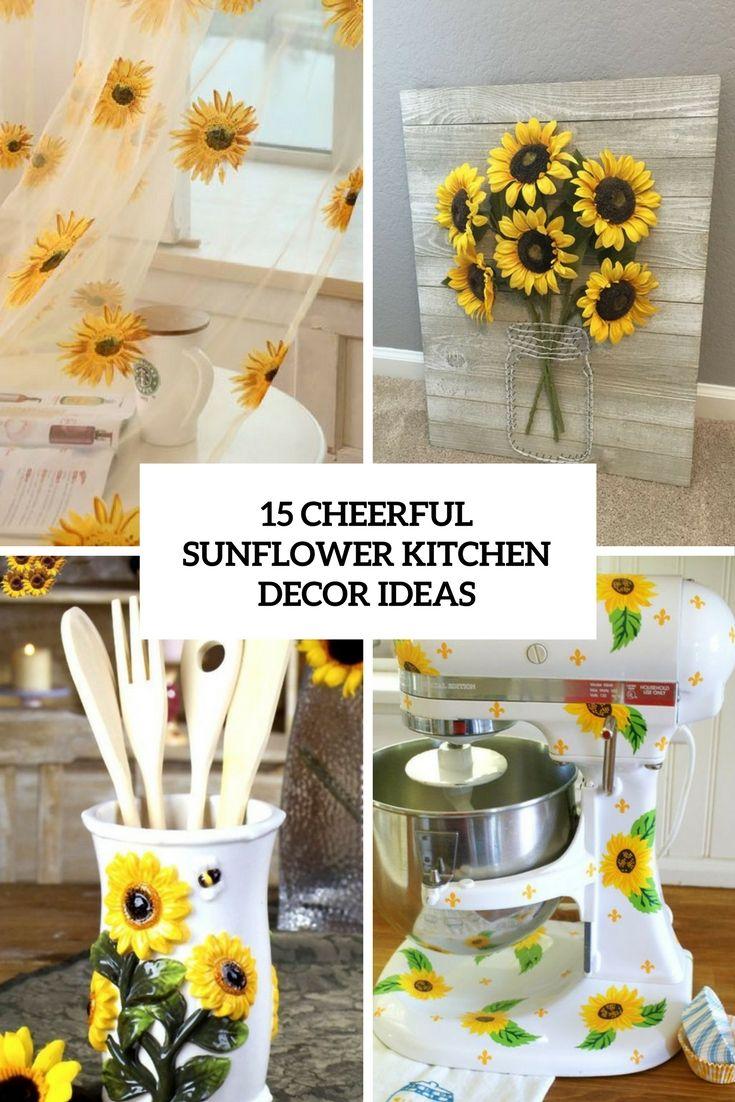 15 Cheerful Sunflower Kitchen Decor Ideas Sunflower Kitchen