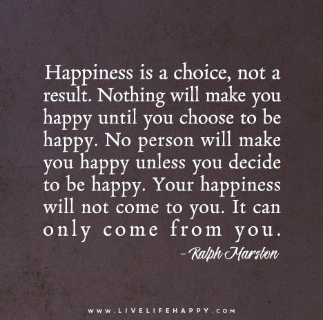 Happiness-is-a-choice,-not-a-result