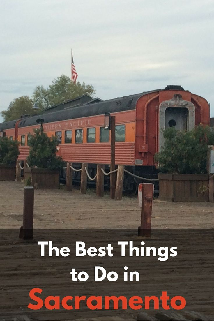 A List Of Things To Do In Sacramento California Where You Should