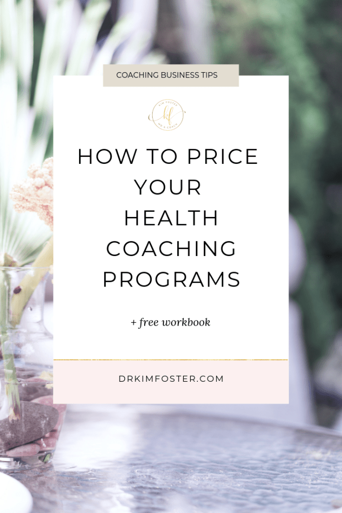 How Much To Charge As A Health Coach Kim Foster Md Coach Holistic Health Coach Health And Wellness Coach Wellness Coaching Business