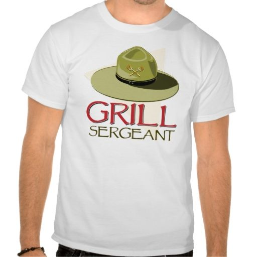 Grill Sergeant Shirts