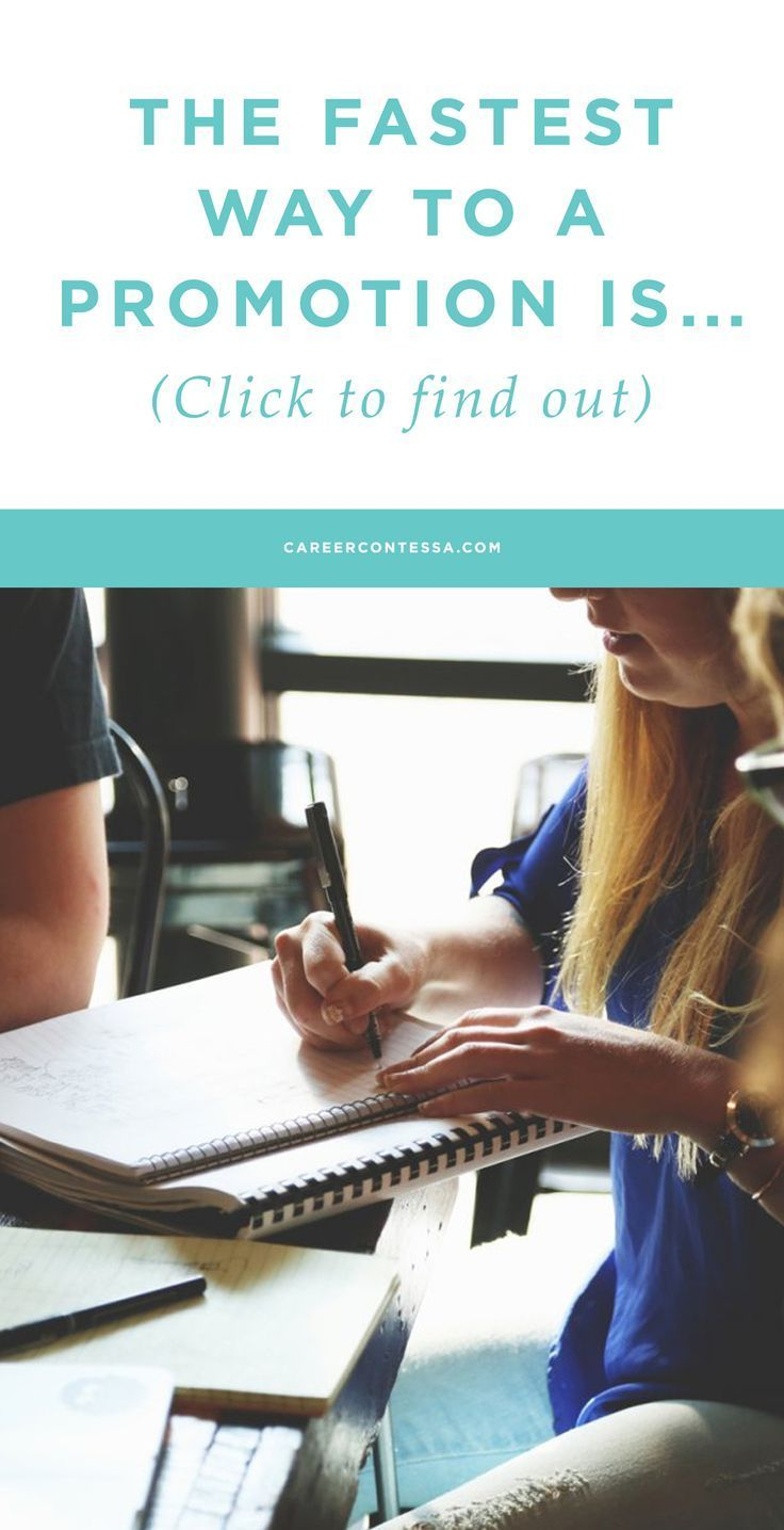 We've got the scoop on the fastest way to land a promotion. Click to find out.   Career Contessa