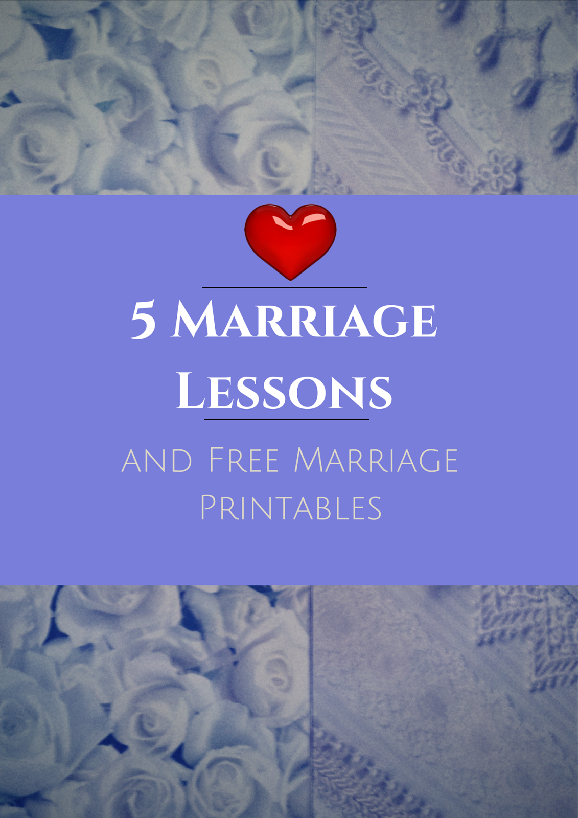 5 Marriage Lessons and Free Marriage Printables Love