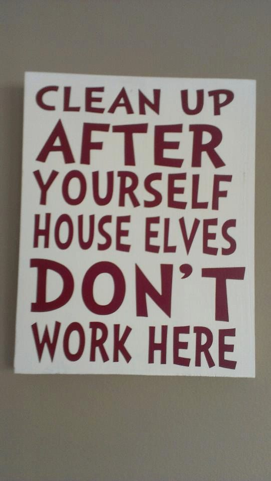 Harry Potter Sign Clean Up After Yourself House Elves Don
