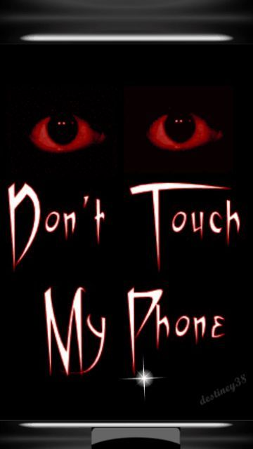 Don T Touch My Phone Dont Touch My Phone Wallpapers Phone Lock Screen Wallpaper Wallpaper Backgrounds