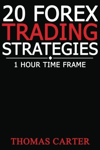 20 Forex Trading Strategies 1 Hour Time Frame Read More Http