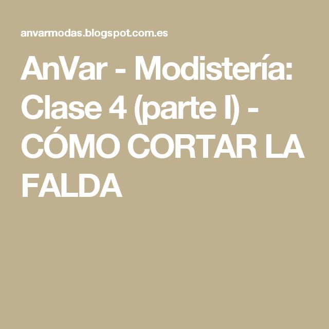 AnVar - Modistería: Clase 4 (parte I) - CÓMO CORTAR LA FALDA