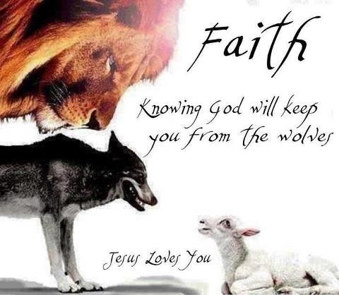 Faith~Knowing God will keep you from the wolves.