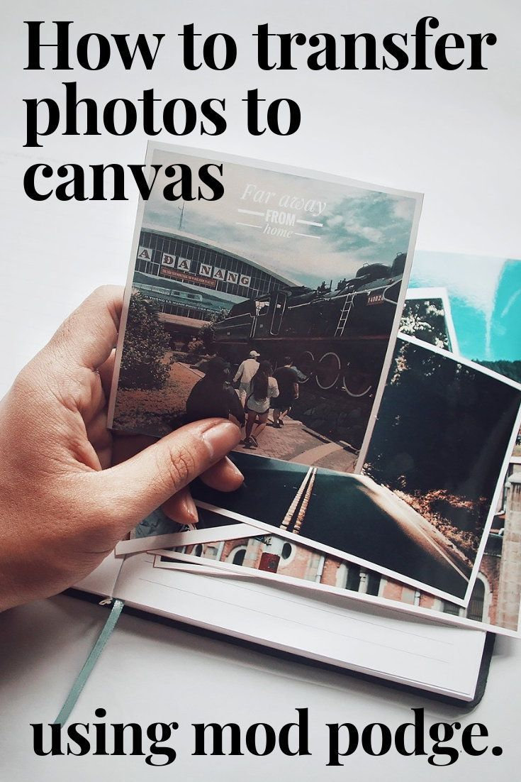 How to Transfer Photos to Canvas Using Mod Podge | Canvas ...