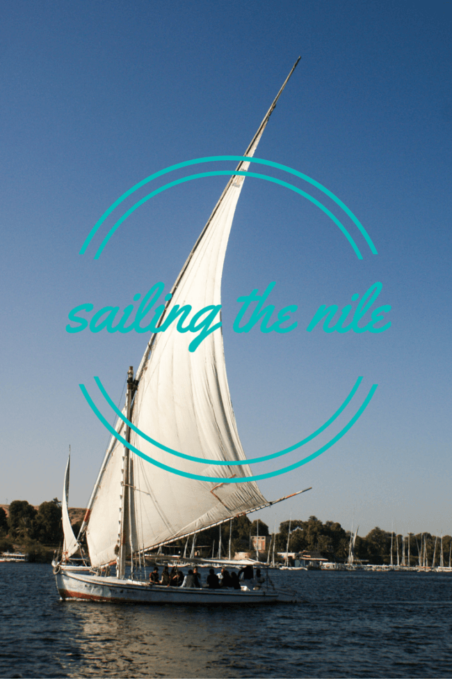 Sailing the Nile on a Felucca A Girl and Her Passport