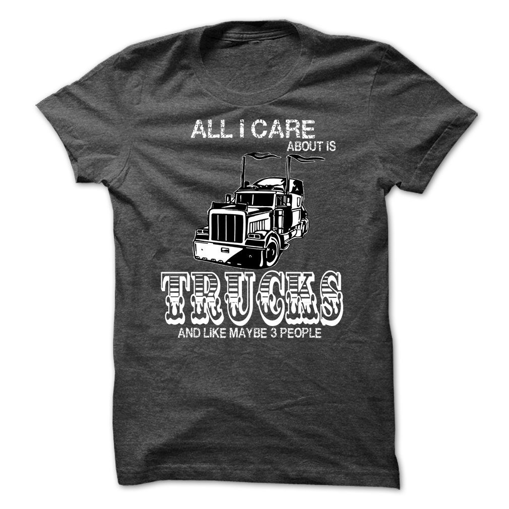 DIESEL TRUCK DRIVER - All I care about is Trucks - You love truck and your family. Dont miss this shirt (Automotive Tshirts)