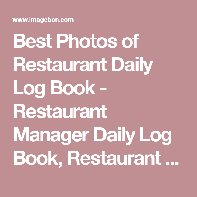 best photos of restaurant daily log book restaurant manager daily