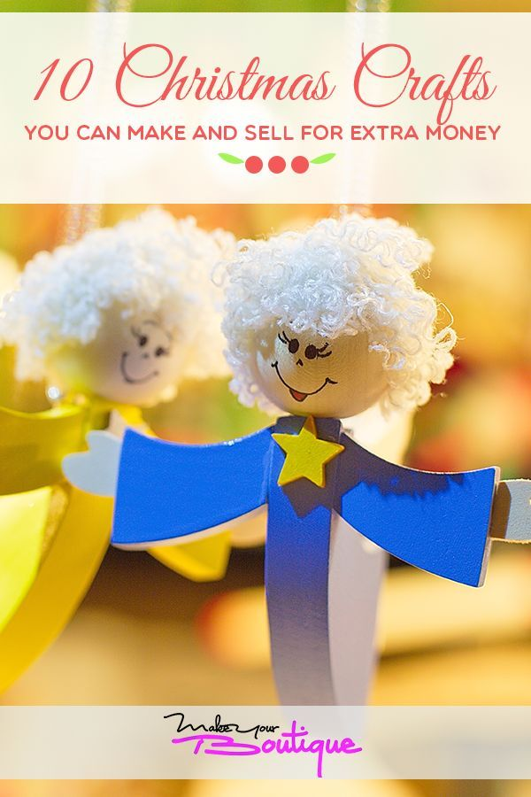 10 Christmas Crafts You Can Make And Sell For Extra Money Online