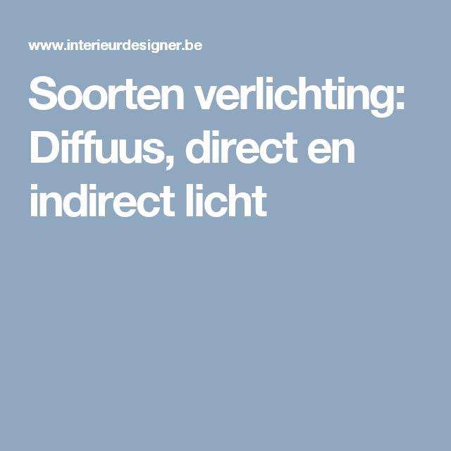 Soorten verlichting: Diffuus, direct en indirect licht | Verlichting ...