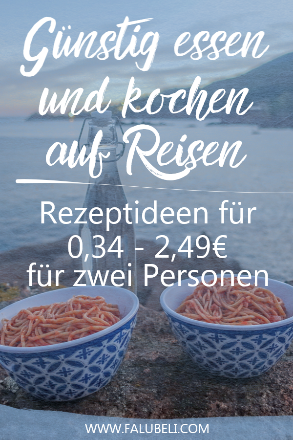 Eat and cook cheaply when traveling – recipe ideas for 0.34 – 2.49 € for two people …