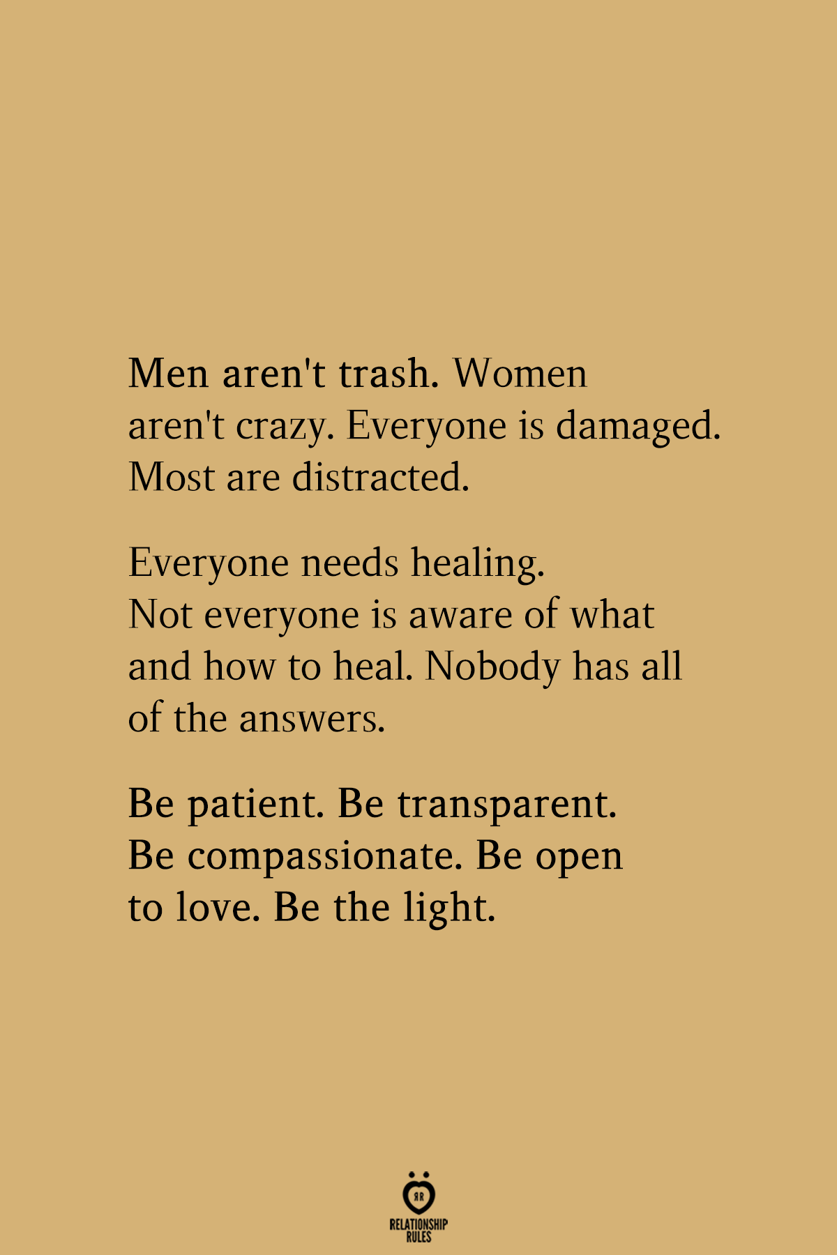 Men Aren't Trash. Women Aren't Crazy. Everyone Is Damaged. Most Are Distracted – Life Quotes
