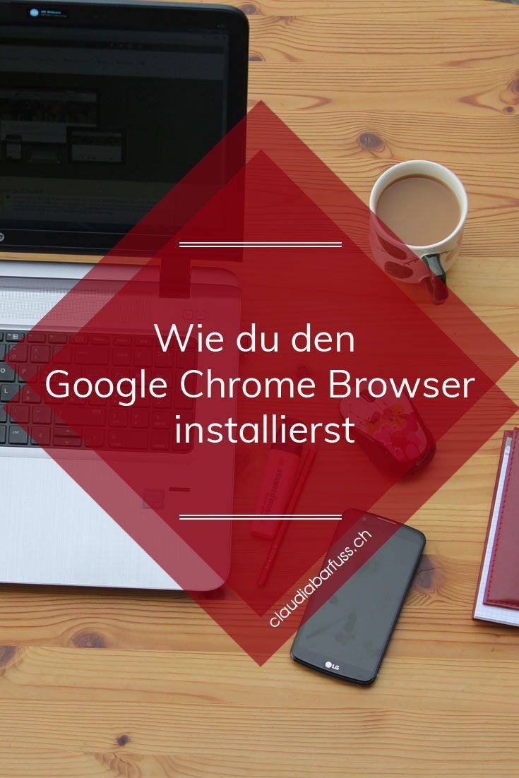 In 2 Minuten Den Google Chrome Browser Installieren In 2020 Homepage Erstellen Web Design Tipps