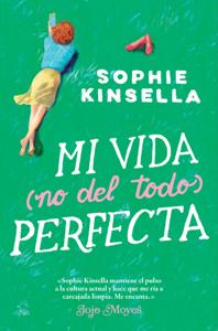 Descargar Mi Vida No Del Todo Perfecta Pdf Gratis Sophie Kinsella Libros Riendo A Carcajadas Libros Para Leer