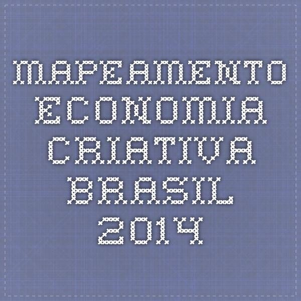 Mapeamento Economia Criativa - Brasil 2014