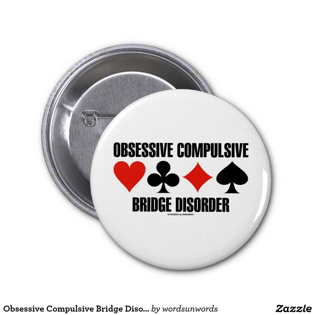 "Obsessive Compulsive Bridge Disorder (OCBD) 2 Inch Round Button #ocbd #obsessive #compulsive #bridge #disorder #geek #humor #duplicatebridge #acbl #funny #cardsuits #bridgegame #fourcardsuits #wordsandunwords Here's a pinback button for any bride player who has OCBD -- i.e., ""Obsessive Compulsive Bridge Disorder""."