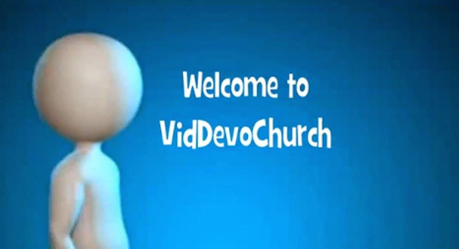 The VidDevoChurchBlog: WELCOME