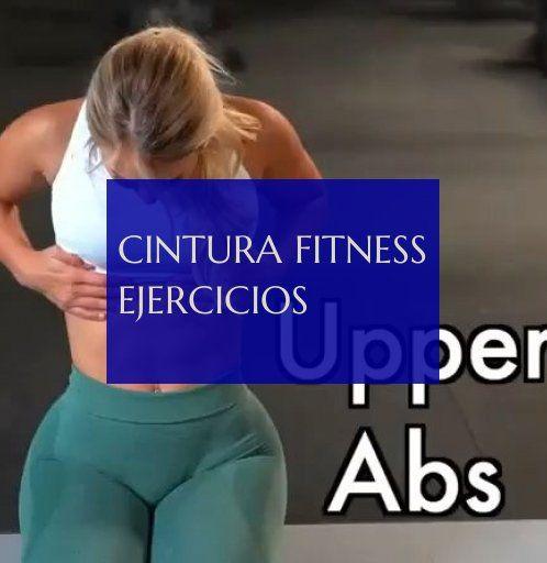 Cintura Fitness ejercicios #Cintura #Fitness #ejercicios