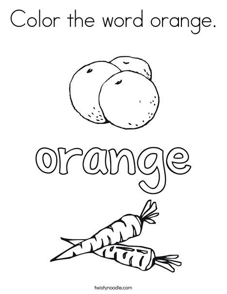 Color The Word Orange Coloring Page Twisty Noodle Coloring Pages Words Kids Pages