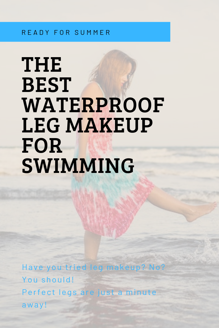 The Best Waterproof Leg Makeup for Swimming (2019