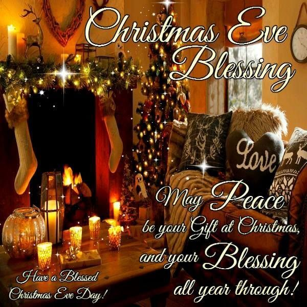 Christmas Eve Blessings To All Fb Friends And Family May You Create And Have Good Memories Merry Christmas Eve Quotes Happy Christmas Eve Christmas Eve Quotes