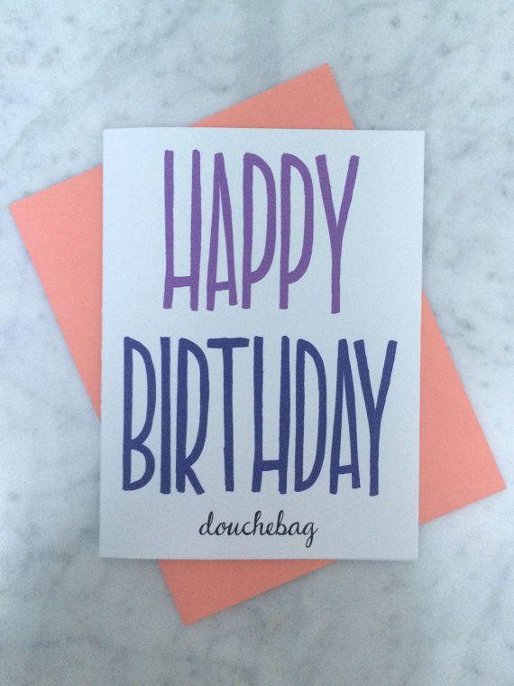 Happy Birthday Douchebag Birthday Card Inappropriate Card Etsy Inappropriate Birthday Cards Birthday Cards Happy Birthday