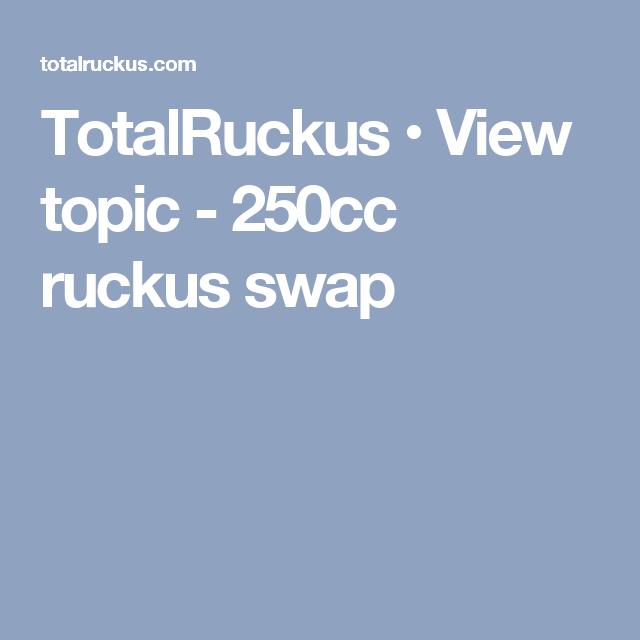 TotalRuckus • View topic - 250cc ruckus swap | Ruckus: Swap | Pinterest