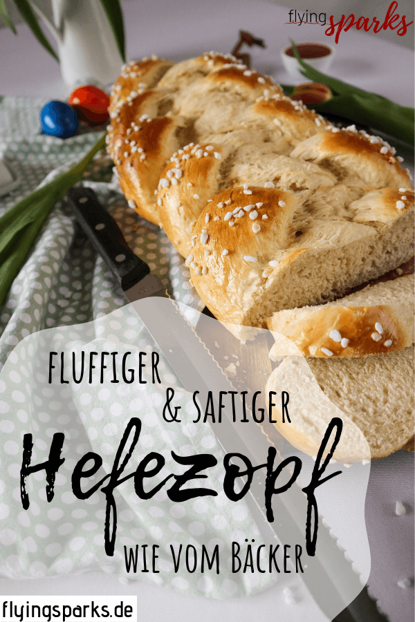 Photo of FLUFFIGER HEFEZOPF WIE VOM BÄCKER | perfekt für Ostern – flying sparks