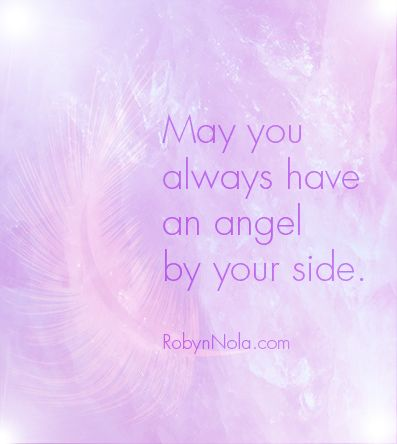 May You Always Have An Angel By Your Side Robyn Nola Gifts Angel Quotes Angel By Your Side