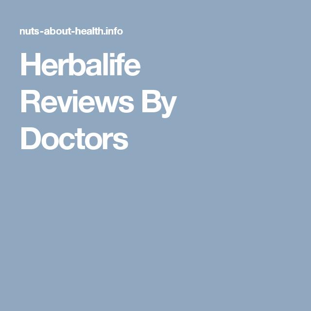 Herbalife Reviews By Doctors | Herbalife Reviews By Doctors