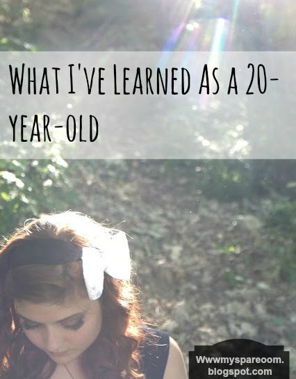 A Letter From The Heart What Ive Learned As A 20 Year Old Girly