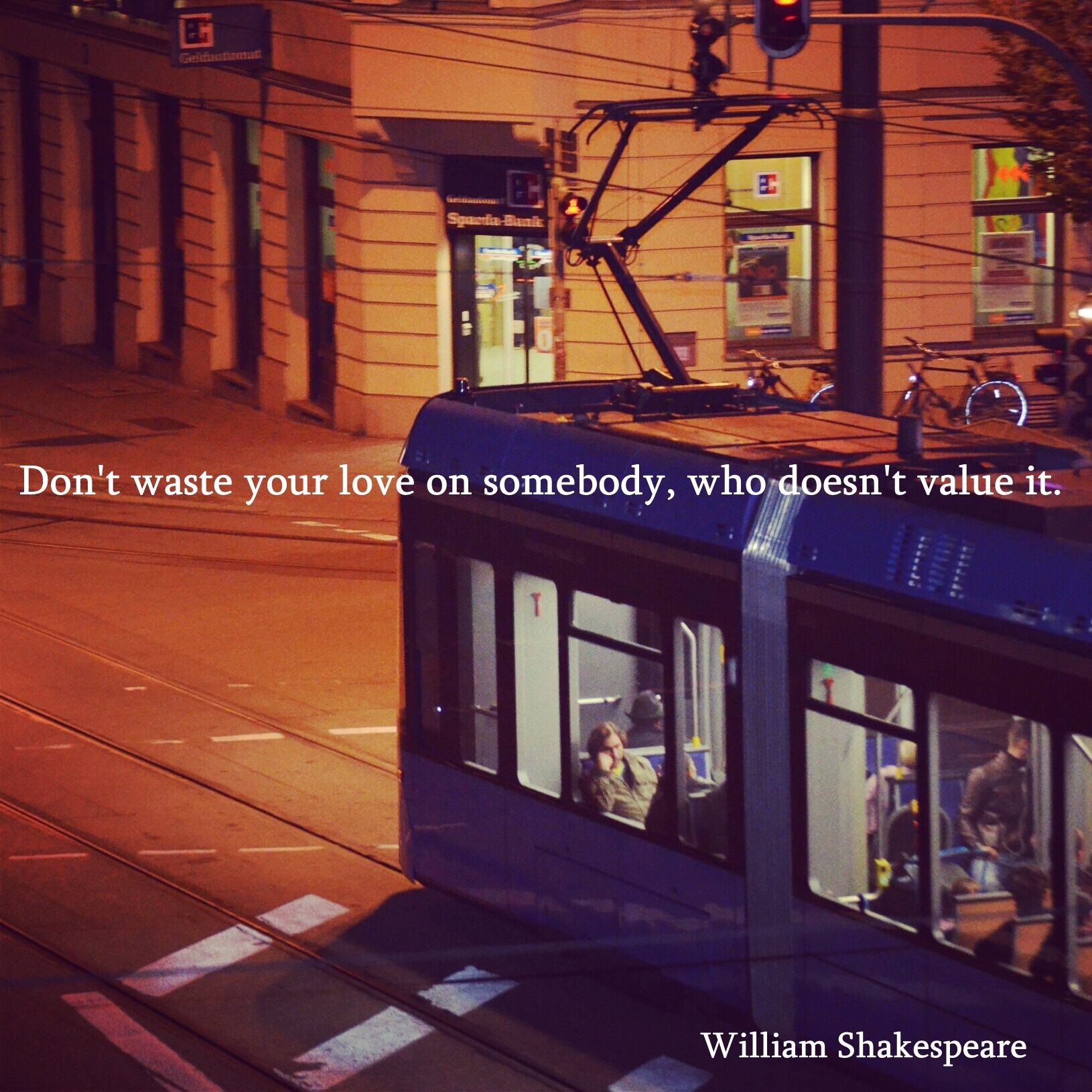Dont Waste Your Love On Somebody Who Doesnt Value It William