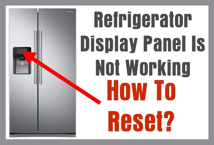 Refrigerator Display Panel Is Blank Not Working How To