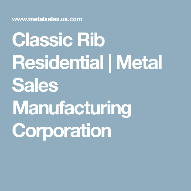 Best Classic Rib Residential Metal Sales Manufacturing 400 x 300