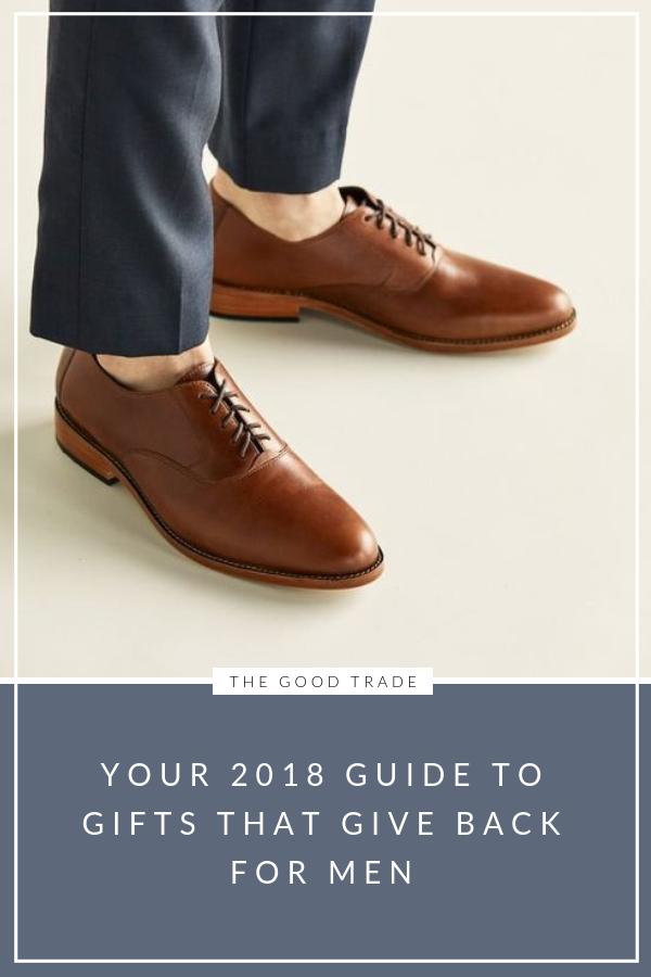 8378224ee7 Your 2018 Guide To Gifts That Give Back  For Men ...