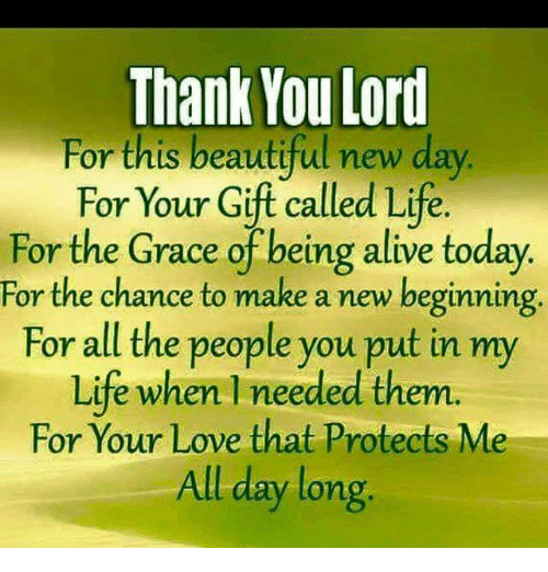 Thank You Lord For This Beautiful New Day For Your Gift Called Life