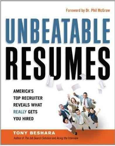 Unbeatable Resumes: America\'s Top Recruiter Reveals What Really Gets ...