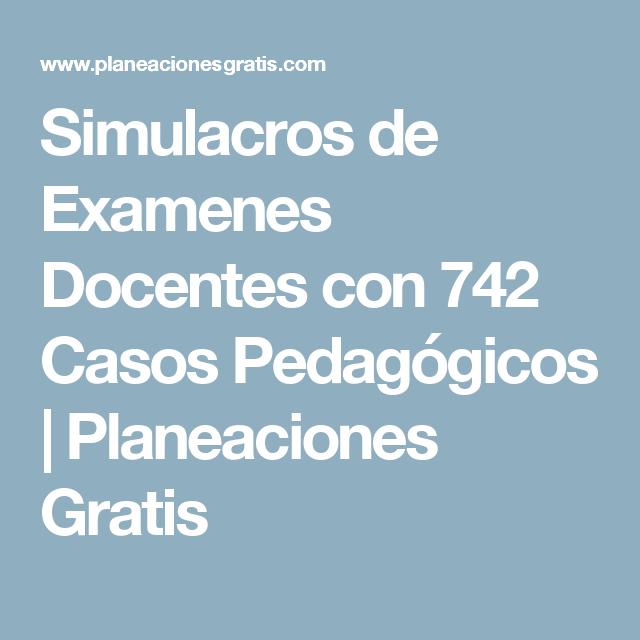 Simulacros de Examenes Docentes con 742 Casos Pedagógicos | Planeaciones Gratis